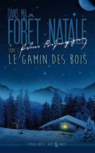 9781530635825: Dans ma foret natale: Tome I : Gamin dans la forêt: Volume 1 (Dans ma forêt natale)