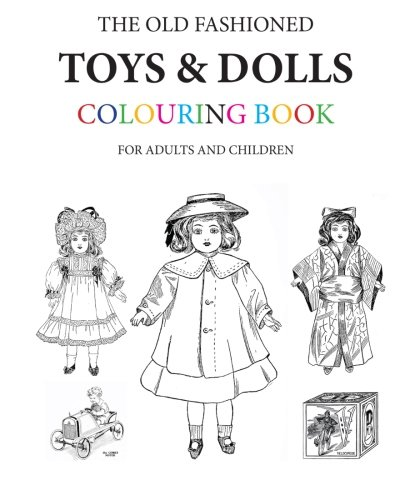9781530636099: The Old Fashioned Toys and Dolls Colouring Book