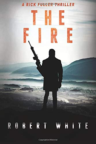 9781530636938: The Fire: SAS Hero turns Manchester Hit-man (A Rick Fuller Thriller Book 2): Volume 2