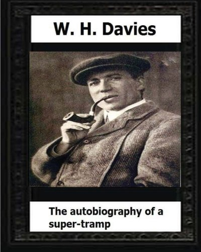 9781530637065: The Autobiography of a Super-Tramp(1908) by:W. H. Davies