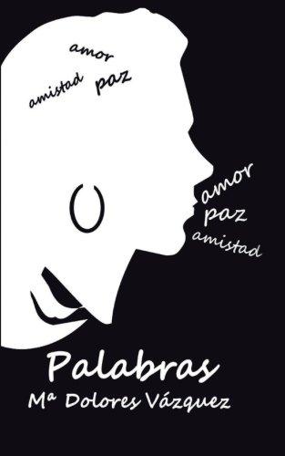 9781530637232: Palabras: Poemas, pensamientos, Reflexiones... (Spanish Edition)