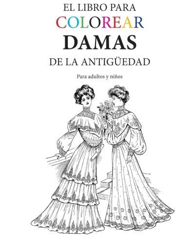 9781530639090: El Libro para Colorear Damas de la Antiguedad