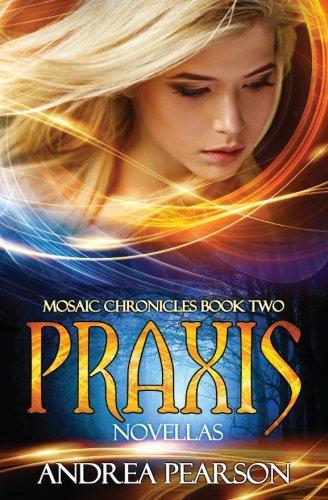 Praxis Novellas (Katon University) (Volume 2): Pearson, Andrea