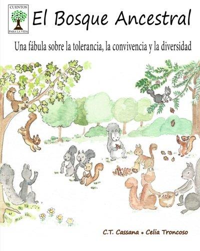9781530643165: El Bosque Ancestral: Una fábula sobre la tolerancia, la convivencia y la diversidad (Cuentos para la vida)