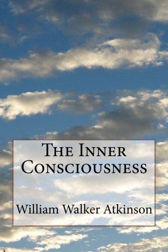 9781530643882: The Inner Consciousness