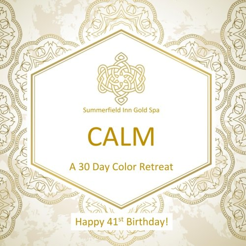 9781530646814 Happy 41st Birthday CALM A 30 Day Color Retreat Gifts For Women In