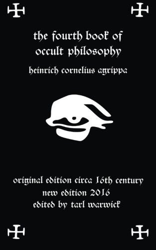 9781530650804: Fourth Book of Occult Philosophy: Of Heinrich Cornelius Agrippa