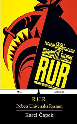 9781530651238: R.U.R.: Robots Universales Rossum (Spanish Edition)