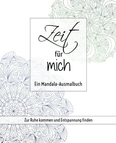 9781530655854: Zeit für mich - Ein Mandala-Ausmalbuch: Zur Ruhe kommen und Entspannung finden