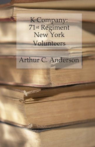 K Company: 71st Regiment New York Volunteers: Anderson, Arthur C.