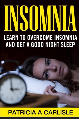 Insomnia: Learn To Overcome Insomnia and Get a Good Night Sleep (Insomnia, insomniac, insomnia meme...