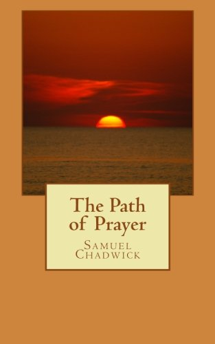 9781530660407: The Path of Prayer
