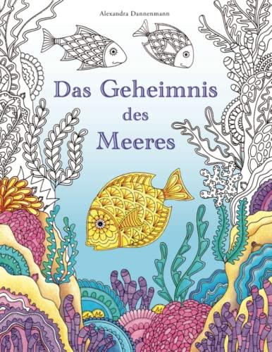 9781530660933: Das Geheimnis des Meeres: Suche die Schätze des gesunkenen Schiffes. Ein Ausmalbuch zum Entdecken und Entspannen (German Edition)