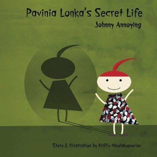 9781530667499: Pavinia Lonka's Secret Life: Johnny Annoying (Volume 1)