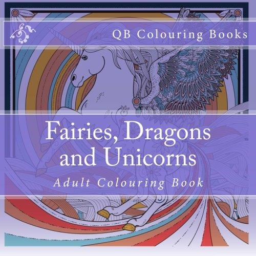 9781530668335: Fairies, Dragons and Unicorns - Colouring Book