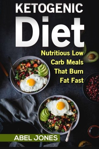 9781530669370: The Ketogenic Diet: The 50 BEST Low Carb Recipes That Burn Fat Fast Plus One Full Month Meal Plan (Ketogenic Beginners Cookbook, Recipes for Weight Loss,Paleo)
