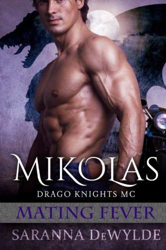 Mikolas: Drago Knights MC #2 (Mating Fever): DeWylde, Saranna