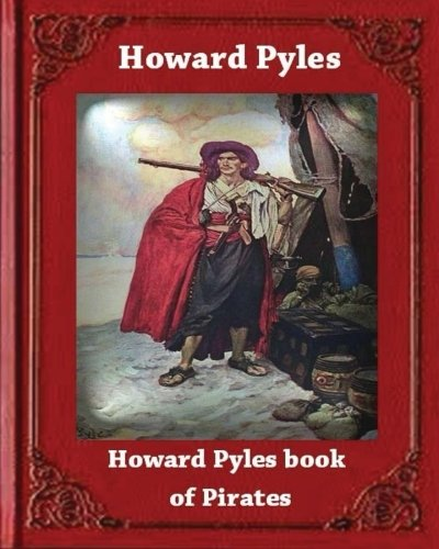 9781530670994: Howard Pyle's Book of Pirates (1921) by Howard Pyle