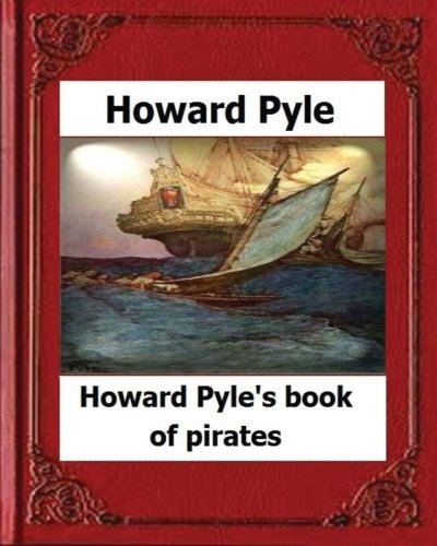 Howard Pyle's Book of Pirates(1921) by Howard: Pyle, Howard