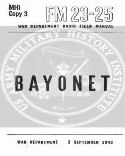 FM 23-25 Bayonet by United States War: United States War