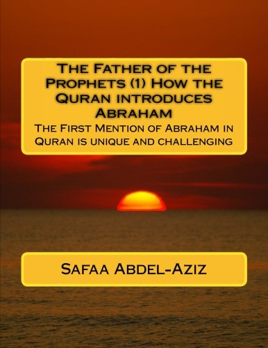 The Father of the Prophets (1) How: Abdel-Aziz, Mrs Safaa