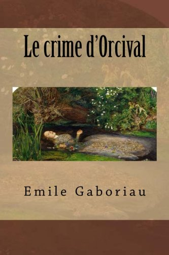 9781530686544: Le crime d'Orcival (French Edition)