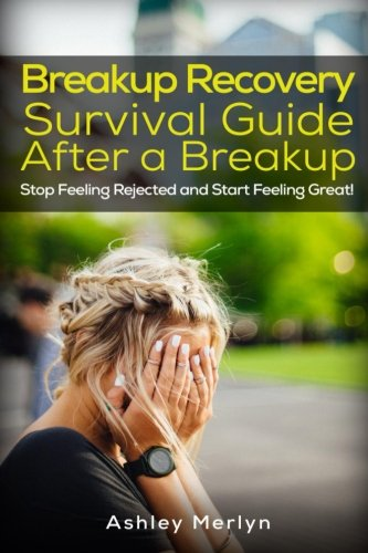 9781530695287: Breakup Recovery: Survival Guide After a Breakup: Stop Feeling Rejected and Start Feeling Great!