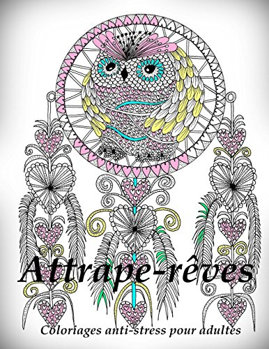 9781530695362: Attrape-reves - coloriages pour adultes: Coloriage anti-stress