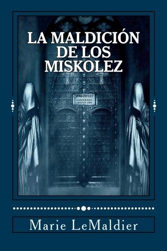 9781530701261: La maldición de los Miskolez: Volume 1 (Gótica)