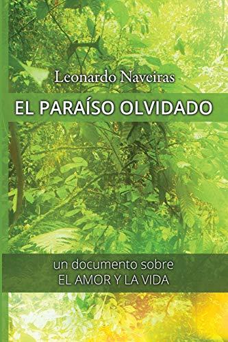 9781530701582: El Paraíso olvidado: Un documento sobre el Amor y la Vida