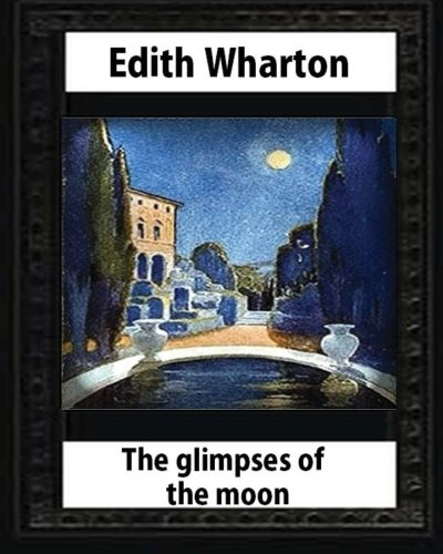 9781530704002: The Glimpses of the Moon, 1922, by Edith Wharton