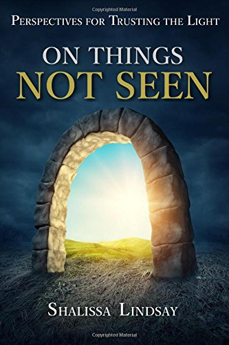 9781530711840: On Things Not Seen: Perspectives for Trusting the Light