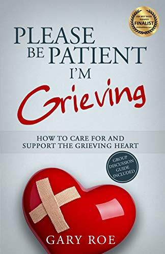 Please Be Patient, I'm Grieving: How to: Roe, Gary