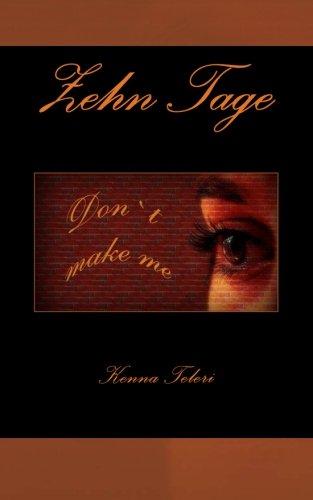 9781530720811: Zehn Tage: Don´t make me: Volume 1