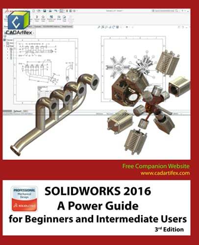 9781530723812: SOLIDWORKS 2016: A Power Guide for Beginners and Intermediate Users