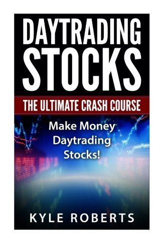 9781530725380: Daytrading The Ultimate Crash Course: Make Money Daytrading Stocks (Daytrade,Stock Trading,Investing,Daytrading)