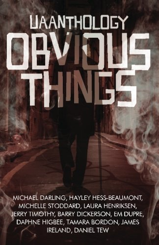 9781530728831: UAAnthology:Obvious Things: 2015 Short Story and Flash Fiction UAA Contest Winners