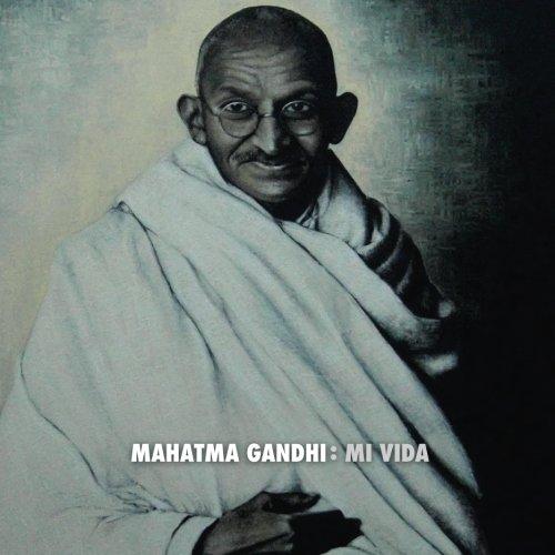 9781530729784: Mahatma Gandhi: Mi Vida