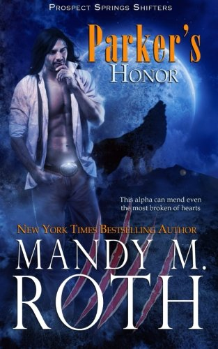 Parker's Honor: Mandy M. Roth