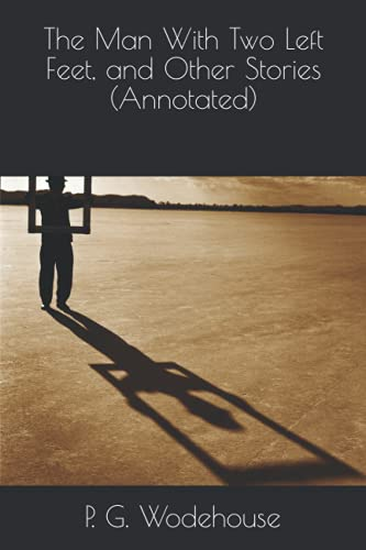 9781530734283: The Man With Two Left Feet, and Other Stories (Annotated)