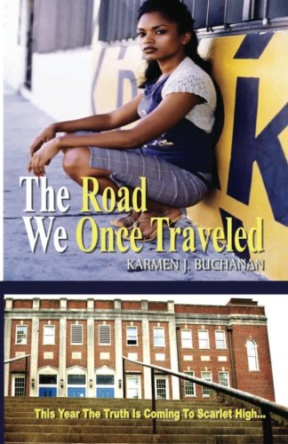 9781530735402: The Road We Once Traveled: This Year the Truth is Coming to Scarlet High