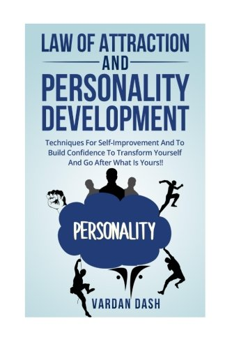 Law of attraction and Personality Development: Techniques: Vardan Dash