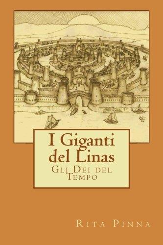 9781530738571: I Giganti del Linas: Gli Dei del Tempo (Italian Edition)
