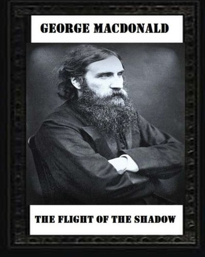 9781530739561: The Flight of the Shadow (1891), by George MacDonald