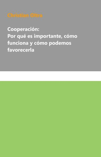 9781530744169: Cooperación: Por qué es importante, cómo funciona y cómo podemos favorecerla (Spanish Edition)