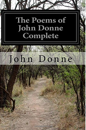 9781530744336: The Poems of John Donne Complete