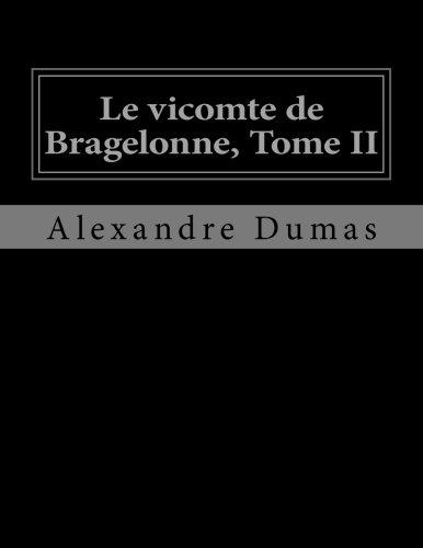 Le Vicomte de Bragelonne, Tome II: Dumas, Alexandre