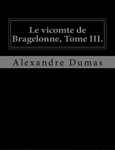 9781530746323: Le vicomte de Bragelonne, Tome III.