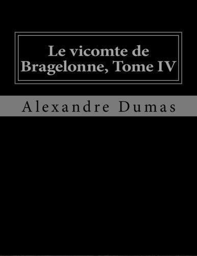 9781530746514: Le vicomte de Bragelonne, Tome IV