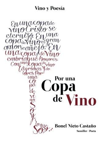 9781530746583: Por una copa de vino: Vino y poesía